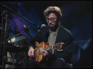 Eric Clapton - Unplagged MTV 1992 - Acoustic Live